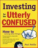 Investing for the Utterly Confused, Petillo, Paul, 0071480463