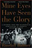 Mine Eyes Have Seen the Glory, Randall H. Balmer, 0195300467