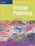 Desktop Publishing - Illustrated Projects, Cram, Carol, 0619110465