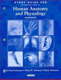 Study Guide to accompany Introduction to Human Anatomy and Physiology, Solomon, Eldra P. and Edelson-Solomon, Karla, 0721600468