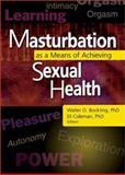 Masturbation As a Means of Achieving Sexual Health, Bockting, Walter O., 0789020467