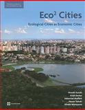 Eco2 Cities : Ecological Cities as Economic Cities, Suzuki, Hiroaki and Dastur, Arish, 082138046X