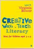 Creative Ways to Teach Literacy : Ideas for Children Aged 3 to 11, , 0857020463