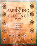 The Smudging and Blessings Book, Jane Alexander, 1402720467