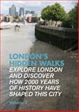 London's Hidden Walks, Stephen Millar, 190291046X