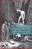 The Underworld in Twentieth-Century Poetry : From Pound and Eliot to Heaney and Walcott, Thurston, Michael, 0230620469
