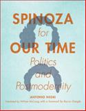 Spinoza for Our Time : Politics and Postmodernity, Negri, Antonio, 0231160461