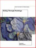 Seeing Through Paintings : Physical Examination in Art Historical Studies, Kirsh, Andrea and Levenson, Rustin S., 0300080468