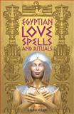 Egyptian Love Spells and Rituals, Claudia Dillaire, 0572030460