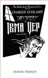The Mystery of Irma Vep : A Penny Dreadful, Ludlam, Charles, 0573640467