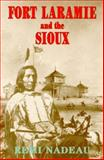 Fort Laramie and the Sioux, Nadeau, Remi, 0962710466
