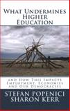 What Undermines Higher Education, Stefan Popenici, 1482390469