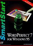 WordPerfect 7 for Windows 95 SmartStart, Reader, Michele, 1575760460