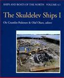The Skuldevel Ships I : Topography, Archaeology, History, Conservation and Display, Crumlin-Pedersen, Ole, 8785180467