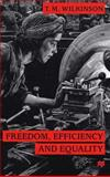 Freedom, Efficiency and Equality, Wilkinson, T. M. and T.m., Wilkinson, 0312230478