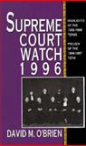 Supreme Court Watch, 1996, O'Brien, David M., 0393970477