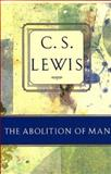 The Abolition of Man, Lewis, C. S., 0805420479