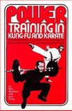 Power Training in Kung-Fu and Karate, Ronald L. Marchini and Leo Fong, 0897500474
