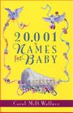 20,001 Names for Baby, Carol McD. Wallace, 038078047X