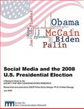 Social Media and the 2008 U. S. Presidential Election 9780615330471