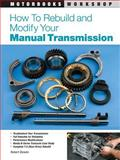 How to Rebuild and Modify Your Manual Transmission, Robert Bowen, 0760320470