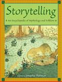 Storytelling : An Encyclopedia of Mythology and Folklore, , 0765680475