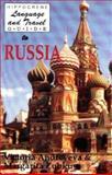 Language and Travel Guide to Russia, Victoria Andreyeva and Margarita Zubkus, 0781800471