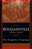 Bougainville, 1943-1945 : The Forgotten Campaign, Gailey, Harry A., 0813190479