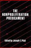 The Nonproliferation Predicament 9780887380471