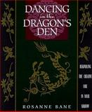 Dancing in the Dragon's Den, Rosanne Bane, 0892540478