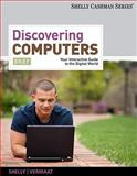 Discovering Computers : Your Interactive Guide to the Digital World, Shelly, Gary B. and Vermaat, Misty E., 1111530475
