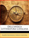 Dell'Antica Letteratura Catalan, Ramn Muntaner and Ramon Muntaner, 1147580472