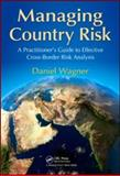 Managing Country Risk, Daniel Wagner, 1466500476