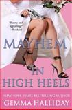 Mayhem in High Heels, Gemma Halliday, 1477490477