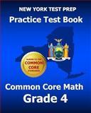 NEW YORK TEST PREP Practice Test Book Common Core Math Grade 4, Test Master Test Master Press New York, 1495210472
