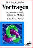Vortragen in Naturwissenschaft Technik und Medizin, Ebel, 3527300473