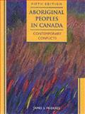 Aboriginal Peoples in Canada : Contemporary Conflicts, Frideres, James S., 0138900477