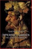 Imperfect Garden : The Legacy of Humanism, Todorov, Tzvetan, 0691010471