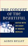 The Concept of the Beautiful, Heller, Agnes, 0739170473