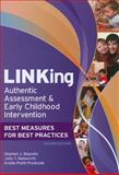 LINKing Authentic Assessment and Early Childhood Intervention : Best Measures for Best Practices, Second Edition, Bagnato, Stephen J. and Neisworth, John T., 1598570471