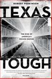 Texas Tough, Robert Perkinson, 0312680473