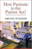 How Patriotic Is the Patriot Act?, Amitai Etzioni, 0415950473