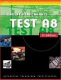 Automotive ASE Test Preparation Manuals, A8 : Engine Performance, Thomson Delmar Learning Staff, 1401820476
