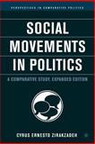 Social Movements in Politics : A Comparative Study, Zirakzadeh, Cyrus Ernesto, 1403970475