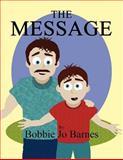 The Message, Bobbie Jo Barnes, 1462690475