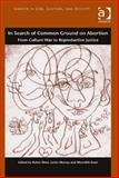 In Search of Common Ground on Abortion and Reproductive Justice, West, Robin and Murray, Justin, 1472420470