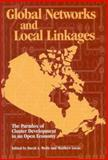 Global Networks and Local Linkages : The Paradox of Cluster Development in an Open Economy, , 1553390474