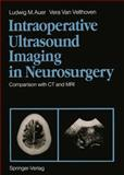 Intraoperative Ultrasound Imaging in Neurosurgery : Comparison with CT and MRI, Auer, Ludwig M. and Velthoven, Vera Van, 3642740472