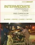 Intermediate Emergency Care : 1985 Curriculum, Bledsoe, Bryan E. and Porter, Robert S., 0136140475