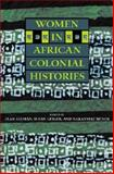 Women in African Colonial Histories 9780253340474